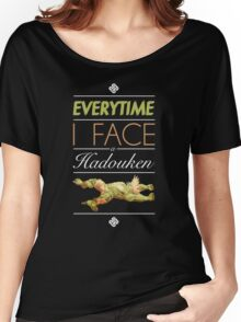 Everytime I face a Hadouken Women's Relaxed Fit T-Shirt