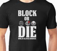 Block or Die Unisex T-Shirt