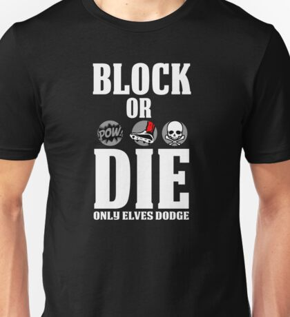 Block or Die Unisex T-Shirt