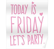 TODAY IS FRIDAY let's party Poster