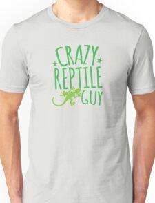 Crazy Reptile Guy Unisex T-Shirt