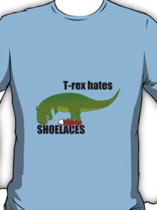 T-rex hates shoelaces T-Shirt