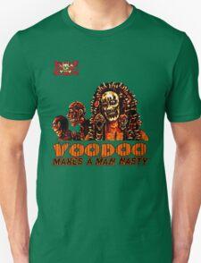 Voodoo Makes a Man Nasty! (Big Image/No Backgrd) T-Shirt
