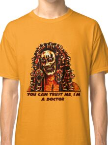 You Can Trust Me, I'm a Doctor (Big Image) Classic T-Shirt