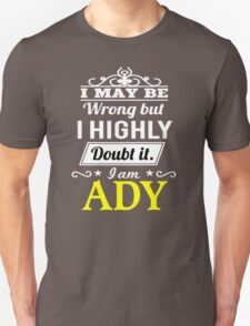 ADY I May Be Wrong But I Highly Doubt It I Am - T Shirt, Hoodie, Hoodies, Year, Birthday T-Shirt