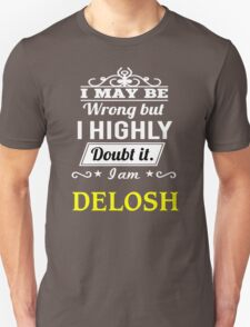 DELOSH I May Be Wrong But I Highly Doubt It I Am - T Shirt, Hoodie, Hoodies, Year, Birthday T-Shirt