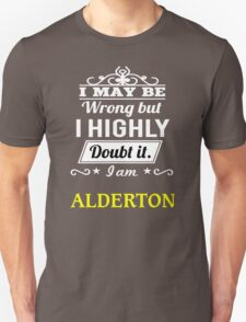 ALDERTON I May Be Wrong But I Highly Doubt It I Am - T Shirt, Hoodie, Hoodies, Year, Birthday T-Shirt