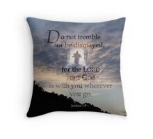 God is with you~Joshua 1:9 Throw Pillow