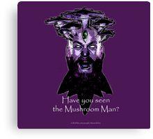 The Mushroom Man Canvas Print