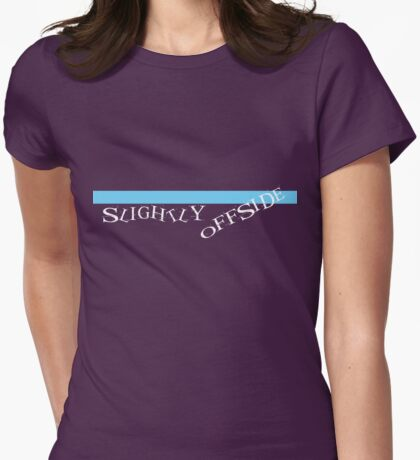 Slightly Offside 1 Womens Fitted T-Shirt