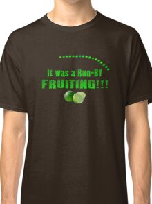 Run-By Fruiting Classic T-Shirt