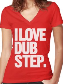 I Love Dubstep Women's Fitted V-Neck T-Shirt