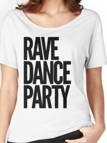 Rave Dance Party (black) Women's Relaxed Fit T-Shirt