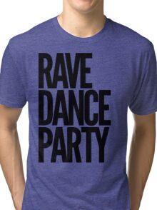 Rave Dance Party (black) Tri-blend T-Shirt