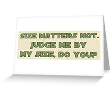 Size Matters Not Greeting Card