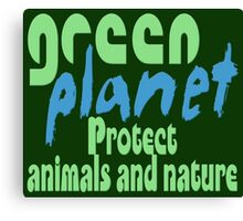 green planet - protect animals and nature Canvas Print
