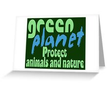 green planet - protect animals and nature Greeting Card