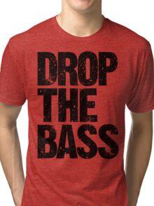 DROP THE BASS (black) Tri-blend T-Shirt