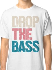 DROP THE BASS (special edition) Classic T-Shirt