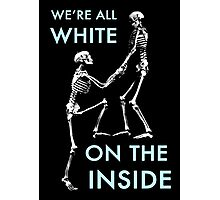 We are ALL white Photographic Print