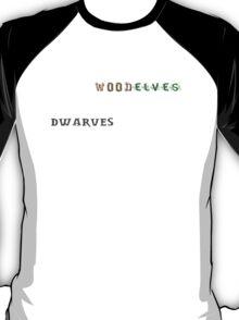 Some Wood Elves marry Dwarves T-Shirt