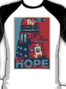 Hope - No Hope..Exterminate T-Shirt