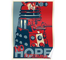 Hope - No Hope..Exterminate Poster