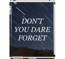 DON'T YOU DARE FORGET iPad Case/Skin