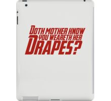 Tony Stark - Doth mother know you weareth her drapes? iPad Case/Skin