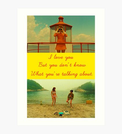 I love you but you don't know what you're talking about. Art Print