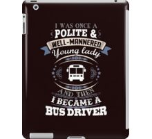 Bus Driver iPad Case/Skin