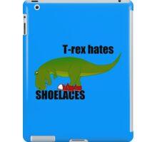 T-rex hates shoelaces iPad Case/Skin