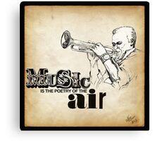 Music is the poetry of the air Canvas Print