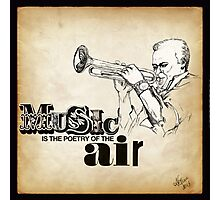 Music is the poetry of the air Photographic Print