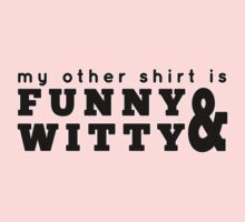 My other shirt is funny & witty One Piece - Long Sleeve