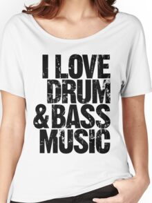 I Love Drum & Bass Lover (black) Women's Relaxed Fit T-Shirt