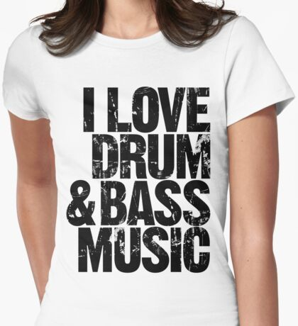 I Love Drum & Bass Lover (black) Womens Fitted T-Shirt