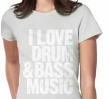 I Love Drum & Bass Lover Womens Fitted T-Shirt
