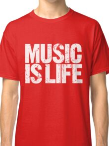 Music is Life (white) Classic T-Shirt