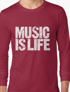 Music is Life (white) Long Sleeve T-Shirt