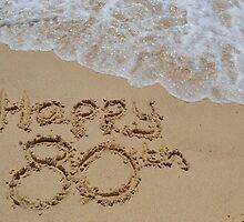 Happy 80th Birthday by ecndrew