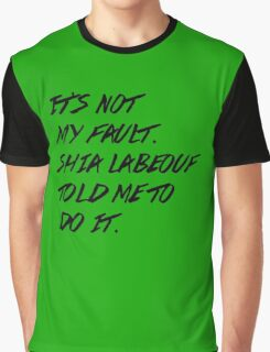 Shia Told Me To Do It Graphic T-Shirt