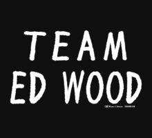 Team Ed Wood by jarhumor