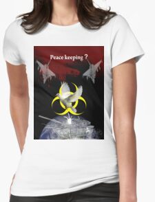 Peace keeping shirt Womens Fitted T-Shirt