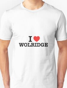 I Love WOLRIDGE T-Shirt