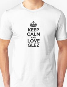 Keep Calm and Love GLEZ T-Shirt
