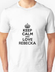 Keep Calm and Love REBECKA T-Shirt