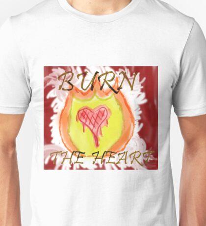 Burn the Heart Unisex T-Shirt