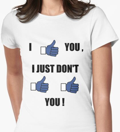 Just don't like, like you ! Womens Fitted T-Shirt