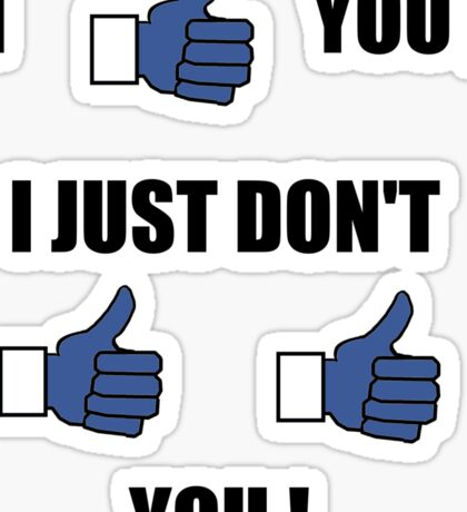 Just don't like, like you ! Sticker
